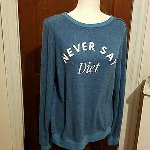 WILDFOX Never Say Diet BBJ sweatshirt NWOT